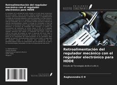 Bookcover of Retroalimentación del regulador mecánico con el regulador electrónico para HDDE