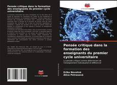 Bookcover of Pensée critique dans la formation des enseignants du premier cycle universitaire