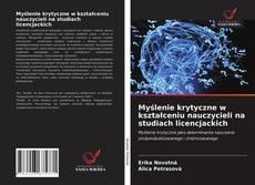 Bookcover of Myślenie krytyczne w kształceniu nauczycieli na studiach licencjackich