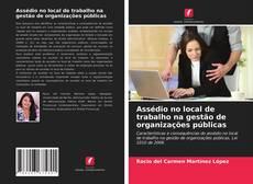 Copertina di Assédio no local de trabalho na gestão de organizações públicas
