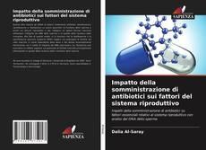 Copertina di Impatto della somministrazione di antibiotici sui fattori del sistema riproduttivo