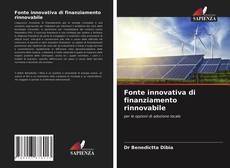 Capa do livro de Fonte innovativa di finanziamento rinnovabile
