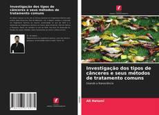 Portada del libro de Investigação dos tipos de cânceres e seus métodos de tratamento comuns