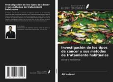 Borítókép a  Investigación de los tipos de cáncer y sus métodos de tratamiento habituales - hoz