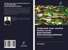 Bookcover of Onderzoek naar soorten kanker en de gebruikelijke behandelingsmethoden
