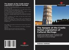 Bookcover of The Apogee at the Cradle Italian Legislation of Cultural Heritage
