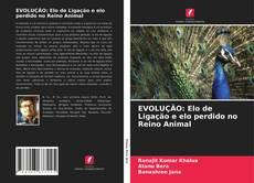 Capa do livro de EVOLUÇÃO: Elo de Ligação e elo perdido no Reino Animal