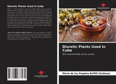 Bookcover of Diuretic Plants Used In Cuba