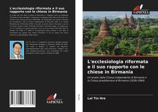 Copertina di L'ecclesiologia riformata e il suo rapporto con le chiese in Birmania