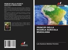 Copertina di PRINCIPI DELLA RICERCA AGRICOLA BRASILIANA