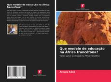 Copertina di Que modelo de educação na África francófona?
