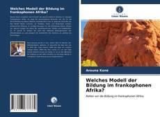Bookcover of Welches Modell der Bildung im frankophonen Afrika?
