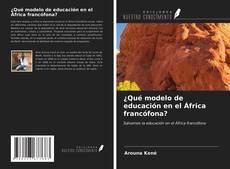Copertina di ¿Qué modelo de educación en el África francófona?