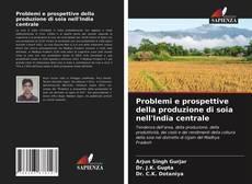Borítókép a  Problemi e prospettive della produzione di soia nell'India centrale - hoz