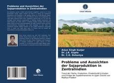 Borítókép a  Probleme und Aussichten der Sojaproduktion in Zentralindien - hoz