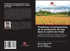 Problèmes et perspectives de la production de soja dans le centre de l'Inde kitap kapağı
