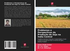 Portada del libro de Problemas e Perspectivas da Produção de Soja na Índia Central