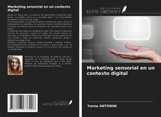 Обложка Marketing sensorial en un contexto digital