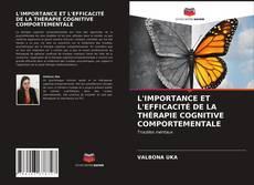 Portada del libro de L'IMPORTANCE ET L'EFFICACITÉ DE LA THÉRAPIE COGNITIVE COMPORTEMENTALE