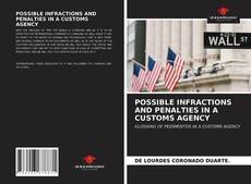 Bookcover of POSSIBLE INFRACTIONS AND PENALTIES IN A CUSTOMS AGENCY