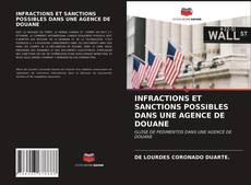 INFRACTIONS ET SANCTIONS POSSIBLES DANS UNE AGENCE DE DOUANE kitap kapağı