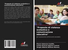 """Couverture de """"Proposta di violenza scolastica e comunicazione educativa"""""""