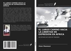 Portada del libro de EL LARGO CAMINO HACIA LA LIBERTAD DE EXPRESIÓN EN ÁFRICA