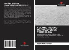 Bookcover of CERAMIC PRODUCT MANUFACTURING TECHNOLOGY