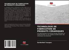 Bookcover of TECHNOLOGIE DE FABRICATION DE PRODUITS CÉRAMIQUES
