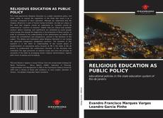 Bookcover of RELIGIOUS EDUCATION AS PUBLIC POLICY