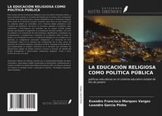 Portada del libro de LA EDUCACIÓN RELIGIOSA COMO POLÍTICA PÚBLICA