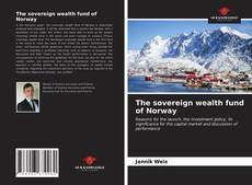 Bookcover of The sovereign wealth fund of Norway
