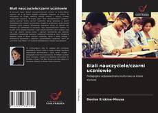 Bookcover of Biali nauczyciele/czarni uczniowie