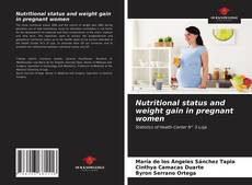 Bookcover of Nutritional status and weight gain in pregnant women