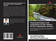Bookcover of Characterization and evaluation of the waters of the Colpamayo stream