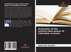 Bookcover of Evaluation of the antimicrobial power of Calendula arvensis