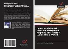 Bookcover of Ocena właściwości przeciwbakteryjnych nagietka lekarskiego (Calendula arvensis)