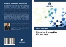 Buchcover von Glycerin: Innovative Verwertung