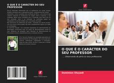 Capa do livro de O QUE É O CARÁCTER DO SEU PROFESSOR