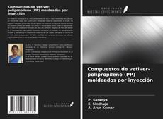 Portada del libro de Compuestos de vetiver-polipropileno (PP) moldeados por inyección
