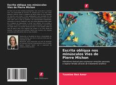 Escrita oblíqua nos minúsculos Vies de Pierre Michon kitap kapağı