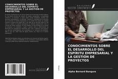 Portada del libro de CONOCIMIENTOS SOBRE EL DESARROLLO DEL ESPÍRITU EMPRESARIAL Y LA GESTIÓN DE PROYECTOS
