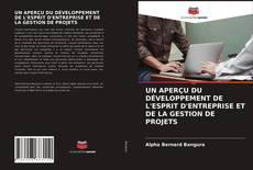 UN APERÇU DU DÉVELOPPEMENT DE L'ESPRIT D'ENTREPRISE ET DE LA GESTION DE PROJETS的封面