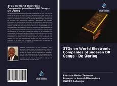 Bookcover of 3TGs en World Electronic Companies plunderen DR Congo - De Oorlog