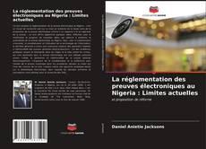 Couverture de La réglementation des preuves électroniques au Nigeria : Limites actuelles