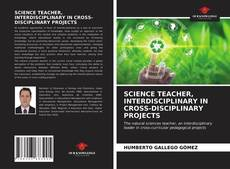 Bookcover of SCIENCE TEACHER, INTERDISCIPLINARY IN CROSS-DISCIPLINARY PROJECTS