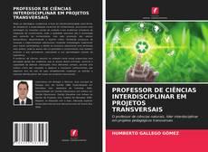Capa do livro de PROFESSOR DE CIÊNCIAS INTERDISCIPLINAR EM PROJETOS TRANSVERSAIS