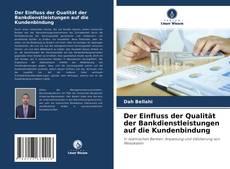 Buchcover von Der Einfluss der Bankdienstleistungsqualität auf die Kundenloyalität