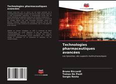 Couverture de Technologies pharmaceutiques avancées