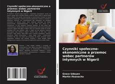Copertina di Czynniki społeczno-ekonomiczne a przemoc wobec partnerów intymnych w Nigerii